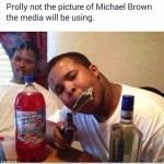"CAUTION: GRAPHIC POST – ""Gentle Giant"" Mike Brown Liked Drugs, Ho's, Killas, and Murders!"