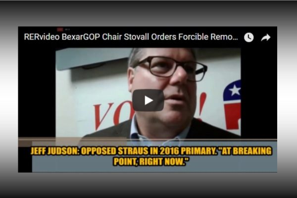 RERvideo – BEXAR GOP CHAIR STOVALL ORDERS FORCIBLE REMOVAL OF MEMBER DURING TENSE MEETING (VIDEO)
