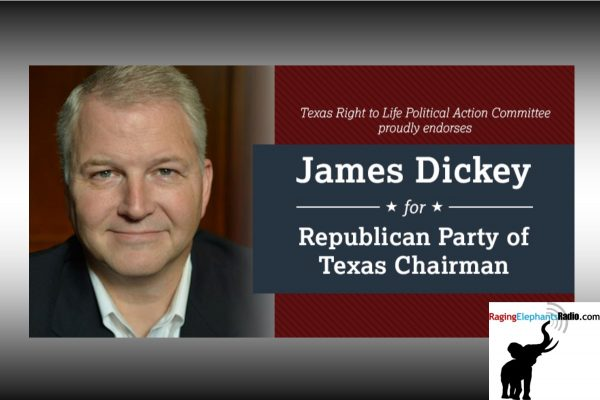 PRESS RELEASE — TEXAS RIGHT TO LIFE: ASK YOUR SREC MEMBERS TO VOTE JAMES DICKEY FOR REPUBLICAN PARTY OF TEXAS CHAIR