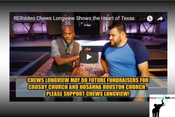 RERaction – RER AND CHEW LONGVIEW TEAM UP FOR #HARVEY RELIEF OF CHURCHES (VIDEO)