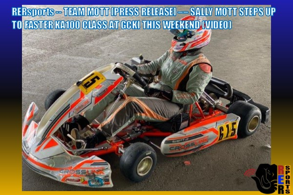 RERsports — TEAM MOTT [PRESS RELEASE] –– SALLY MOTT STEPS UP TO FASTER KA100 CLASS AT GCKI THIS WEEKEND (VIDEO)
